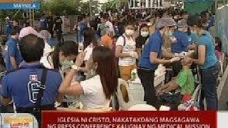 UB: Iglesia ni Cristo, nakatakdang magsagawa ng press conference kaugnay ng medical mission