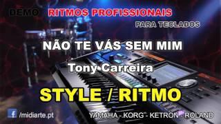 ♫ Ritmo / Style  - NÃO TE VÁS SEM MIM - Tony Carreira