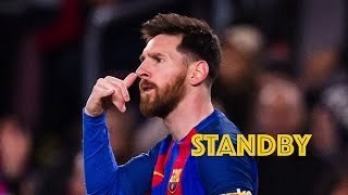 Lionel Messi | Standby || 2017 | HD