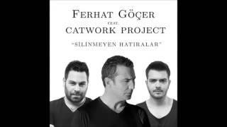 Ferhat Göçer Feat. Catwork Project - Silinmeyen Hatıralar