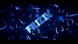 Intro [Frizix] Best ? Fail texture ;(((