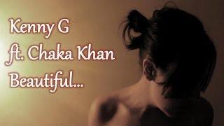 Kenny G - Beautiful (ft. Chaka Khan)