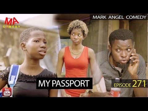 MY PASSPORT (Mark Angel Comedy) (Episode 271)