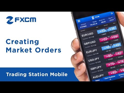 Creating Market Orders | FXCM Trading Station Mobile