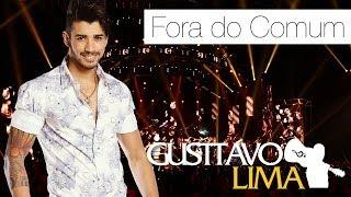 Gusttavo Lima - Fora do Comum - [DVD Ao Vivo Em São Paulo] (Clipe Oficial)