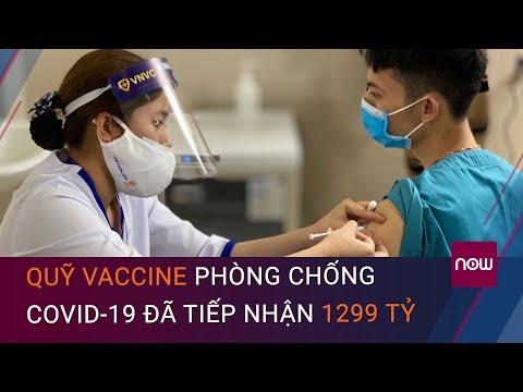 Quỹ vaccine phòng chống Covid-19 đã tiếp nhận 1.299 tỷ | VTC Now