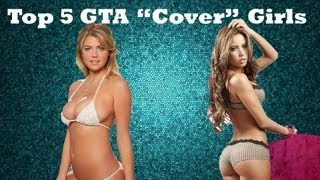 "Top 5 | GTA ""Cover"" Girls"