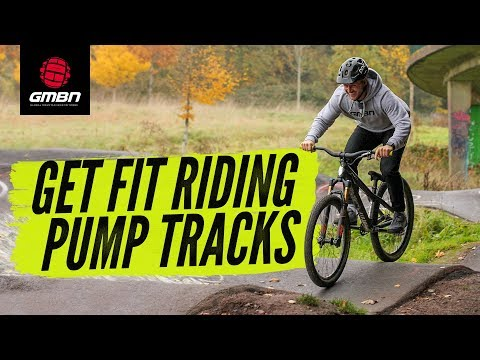Get Fit, Have Fun: How To Get Fit Riding A Pump Track | Mountain Bike Fitness