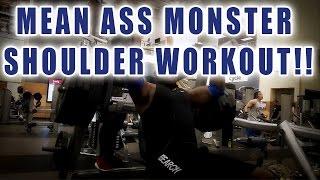 MEAN ASS MONSTER SHOULDER WORKOUT!!! width=