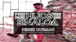 Los Hijos De Sinaloa- Perez Guzman [Estudio Inedito]