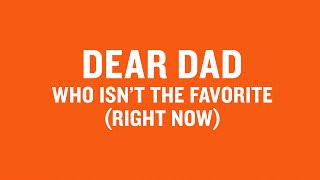 Dear Dad Who Isn't The Favorite (Right Now)