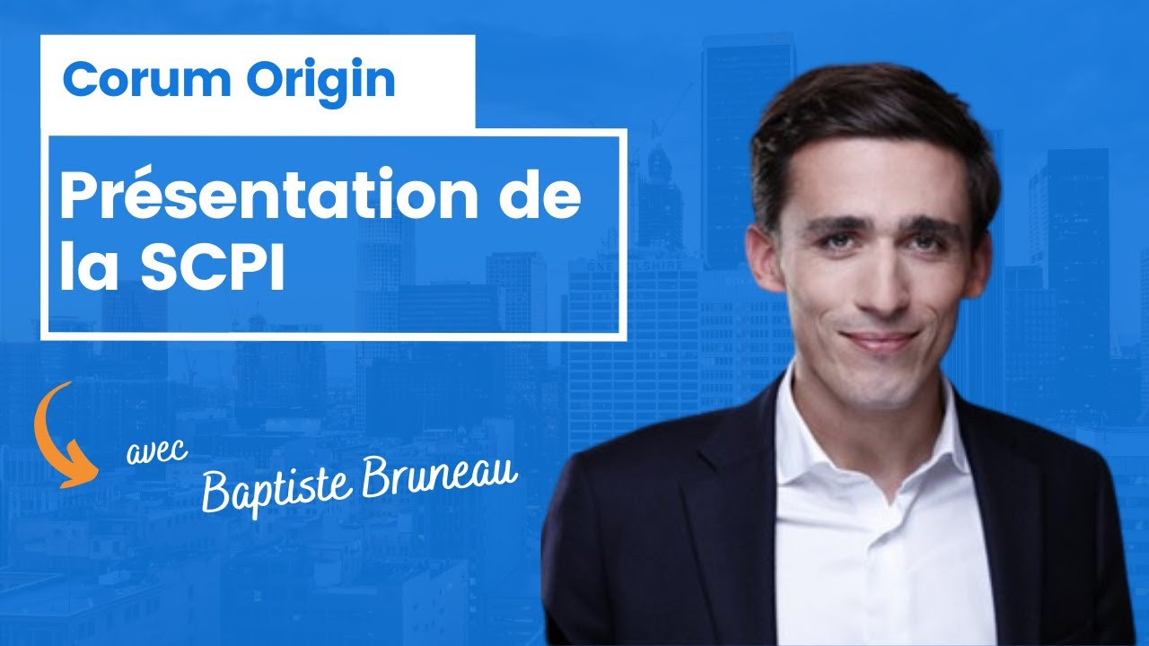 Corum Origin présentation de la SCPI par Baptiste Bruneau