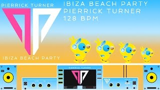 Pierrick Turner - Ibiza Beach Party (Official Music Video)
