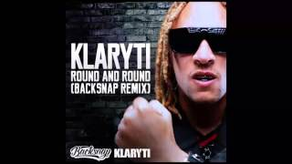 Klaryti - Round and Round (Backsnap Remix)