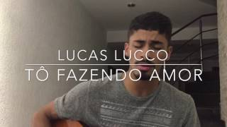 Tô Fazendo Amor - Lucas Lucco Part. Jorge e Mateus (Cover - Pedro Mendes)
