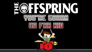 The Offspring - You're Gonna Go Far, Kid (Drum Cover) -- The8BitDrummer