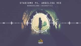 Stadiumx ft. Angelika Vee - Wonderland (Acoustic)
