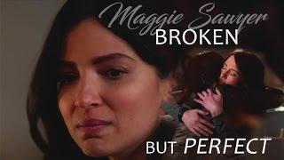 Maggie Sawyer // Sanvers - Broken but Perfect
