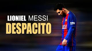 Lioniel Messi ● Despacito Ft.Luis Fonsi ,Daddy Yankee ● Skills & Goals 2017 |HD|