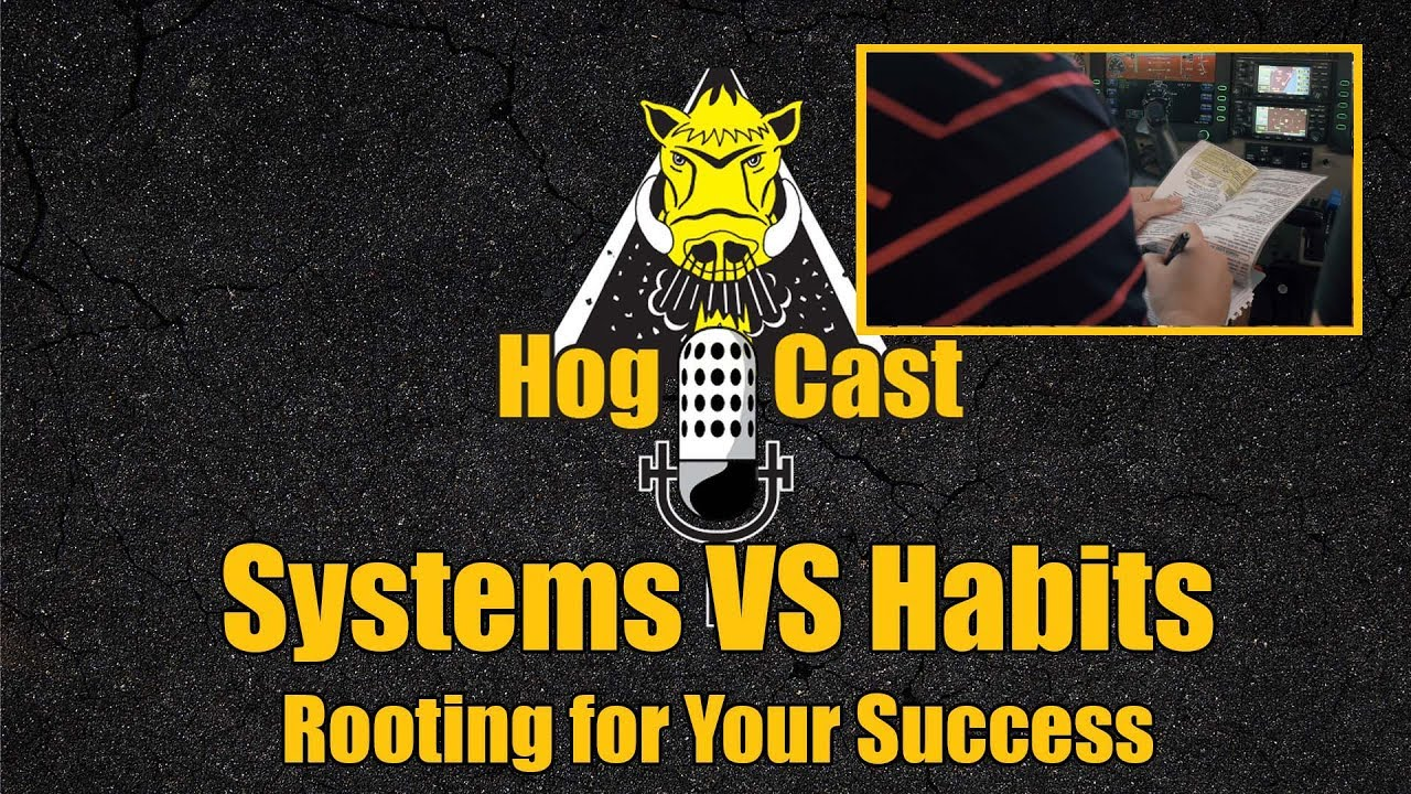 Hog Cast - Systems vs. Habits
