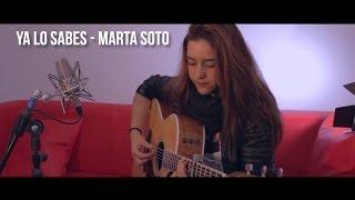 Ya Lo Sabes - Marta Soto