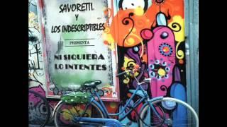 Ni siquiera lo intentes - Savoretti y los indescriptibles.
