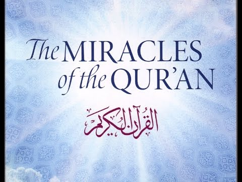 The Miracles Of Quran-Quran and Miracles