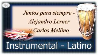 Juntos para siempre   Alejandro Lerner y Carlos Mellino   Instrumental Latino