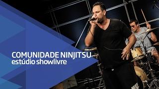"""""""Ah! Eu to sem erva"""" - Comunidade Nin-Jitsu no Estúdio Showlivre 2017"""