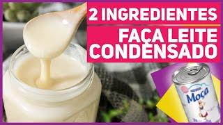 FAÇA LEITE CONDENSADO CASEIRO COM SÓ 2 INGREDIENTES! + Pudim de Leite Condensado 4 ingredientes!