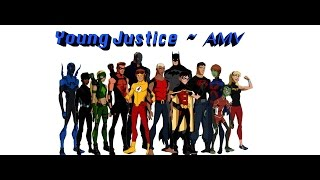 Young Justice ~ Amv