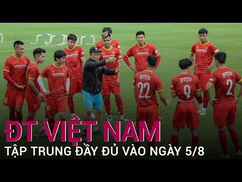 ĐT Việt Nam hội quân vào ngày 5/8, tập luyện theo cơ chế