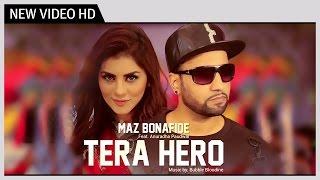Tera Hero - Maz Bonafide Feat Anuradha Paudwal ( Video ) Song