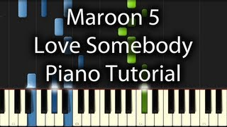 Maroon 5 Love Somebody Tutorial (How To Play On The Piano)