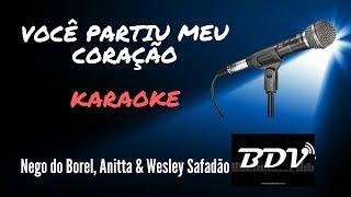 Você Partiu Meu Coração - Nego do Borel - ft. Anitta, Wesley Safadão - Karaokê