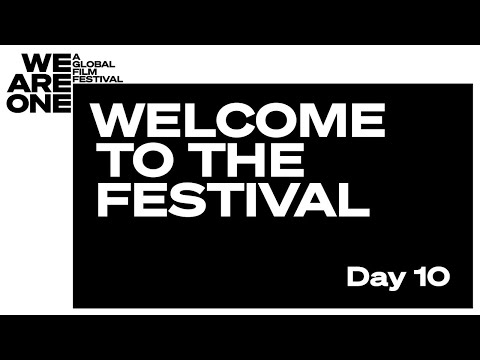 WELCOME TO THE FESTIVAL - DAY 10 | We Are One