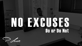 No Excuses - Motivation - Do or Do Not 1 - P. Lowe