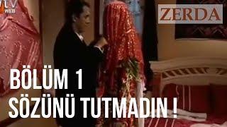 Zerda ve Şahin Ağa Evleniyor - Zerda 1. Bölüm