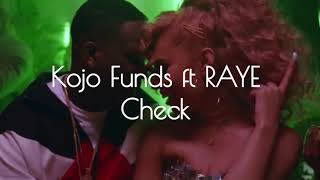 Kojo Funds ft RAYE - Check (Clean)