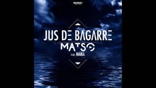 Matso - Jus De Bagarre ft.  Mana (Audio)