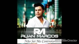 Ruan Marcos - Não sei me controlar - CD Chance
