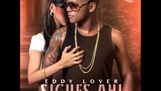 Eddy Lover - Sigues Ahi (Prod.predikador)