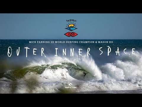 Rip Curl's The Search featuring Mick Fanning & Mason Ho | Outer Inner Space