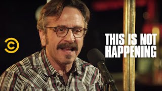 Marc Maron - Brain Cancer - This Is Not Happening - Uncensored