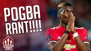 Paul POGBA RANT! Manchester United News width=