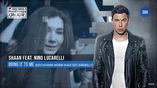 Shaan Feat.Nino Lucarelli-  Bring It To Me [KAAZE EDIT] {GUESTLIST4GOOD] (Hardwell Exclusive)#H0@369