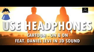 3D Audio Experience | Cartoon On & On (Ft. Daniel Levi) (3D Audio!!) | Lazy Boys Productions