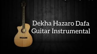 Dekha Hazaro Dafa | Rustam| Guitar Instrumental