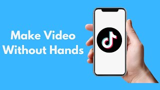 How to Make Tik Tok Videos With no Hands || New Musically Update