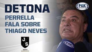 Cruzeiro: Perrella DETONA Thiago Neves e explica polêmica com Vasco